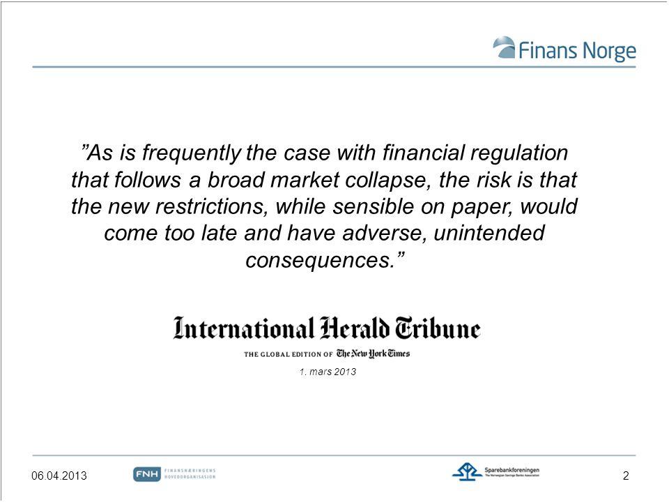 Generelle konsekvenser av strengere regulering 306.04.2013 Bakgrunnen er å styrke bankens egenkapital, i tråd med signaler fra myndighetene om skjerpede rammevilkår for norske banker.