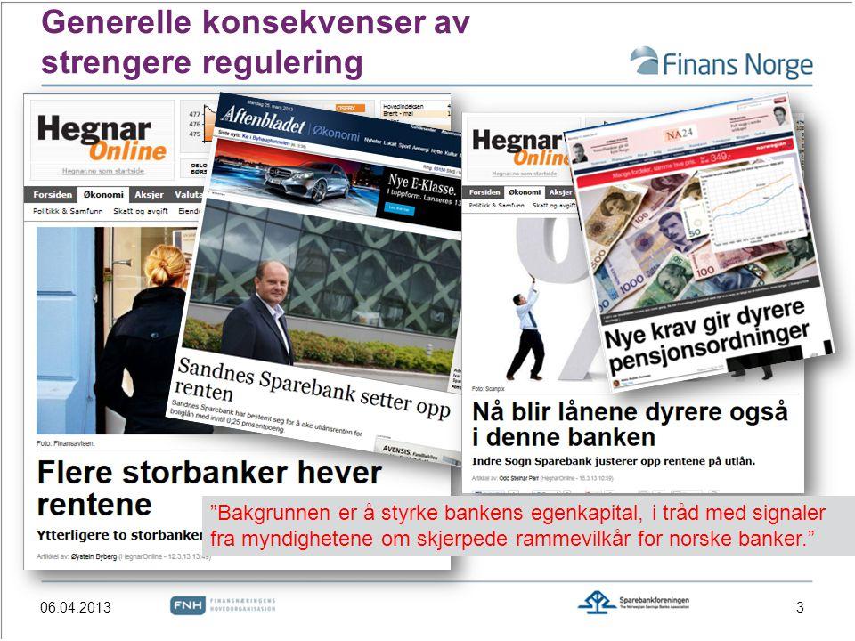 """Generelle konsekvenser av strengere regulering 306.04.2013 """"Bakgrunnen er å styrke bankens egenkapital, i tråd med signaler fra myndighetene om skjerp"""