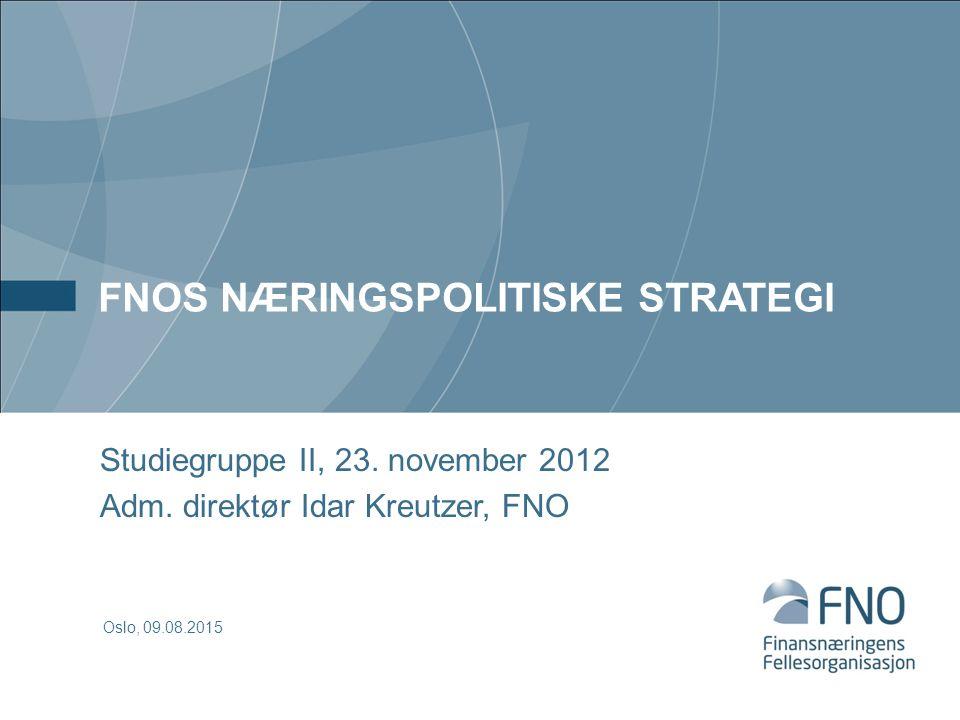 FNOS NÆRINGSPOLITISKE STRATEGI Studiegruppe II, 23.