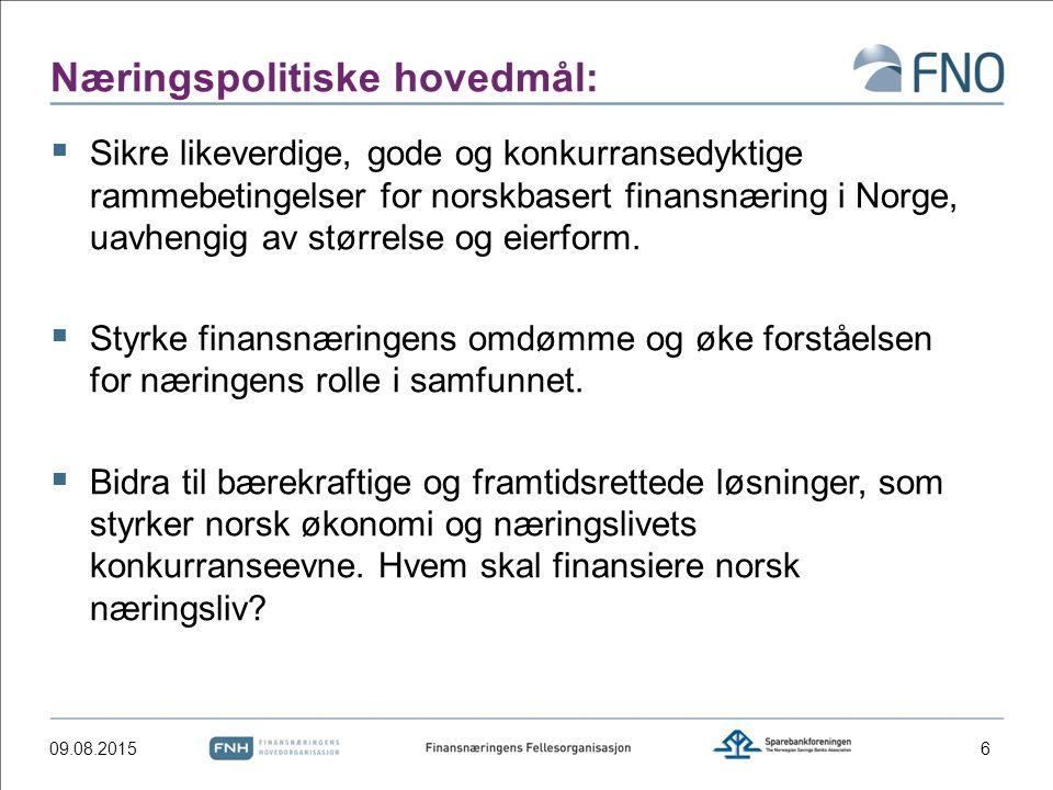 Næringspolitiske hovedmål:  Sikre likeverdige, gode og konkurransedyktige rammebetingelser for norskbasert finansnæring i Norge, uavhengig av størrelse og eierform.