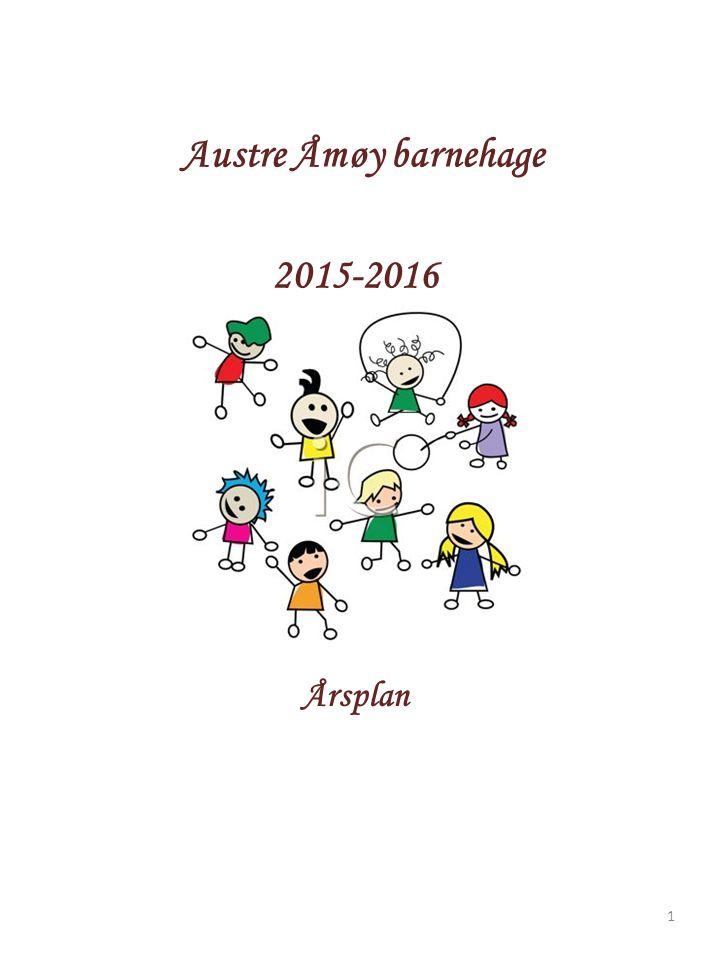 Austre Åmøy barnehage 2015-2016 Årsplan O Helse og kosthold Språk - nærmiljø 1
