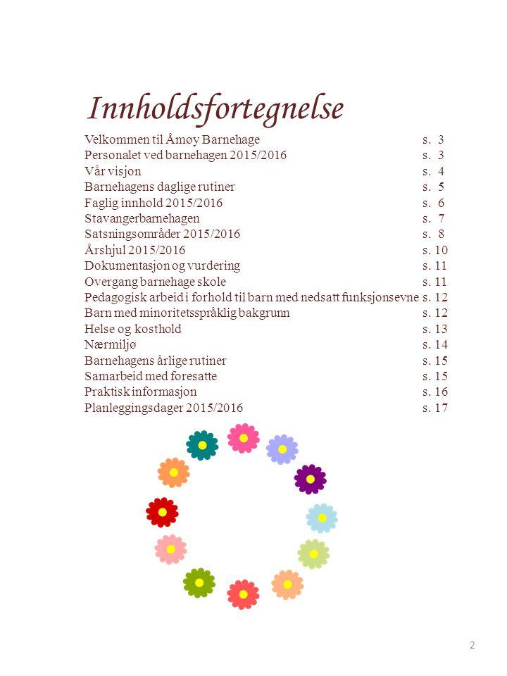 Innholdsfortegnelse Velkommen til Åmøy Barnehages.