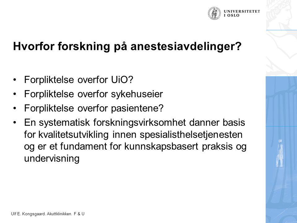 Felt for signatur (enhet, navn og tittel) Hvorfor forskning på anestesiavdelinger.