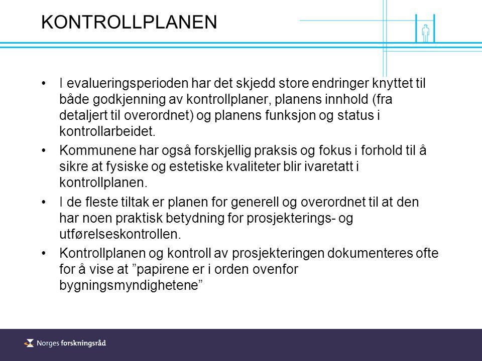 KONTROLLPLANEN I evalueringsperioden har det skjedd store endringer knyttet til både godkjenning av kontrollplaner, planens innhold (fra detaljert til overordnet) og planens funksjon og status i kontrollarbeidet.