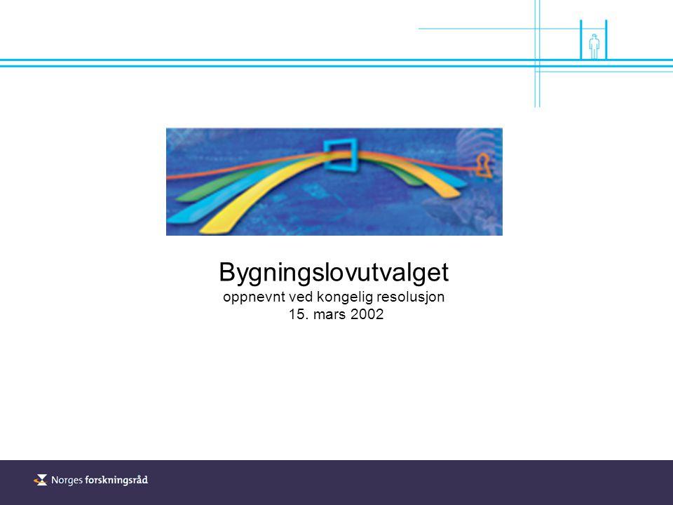 Bygningslovutvalget oppnevnt ved kongelig resolusjon 15. mars 2002