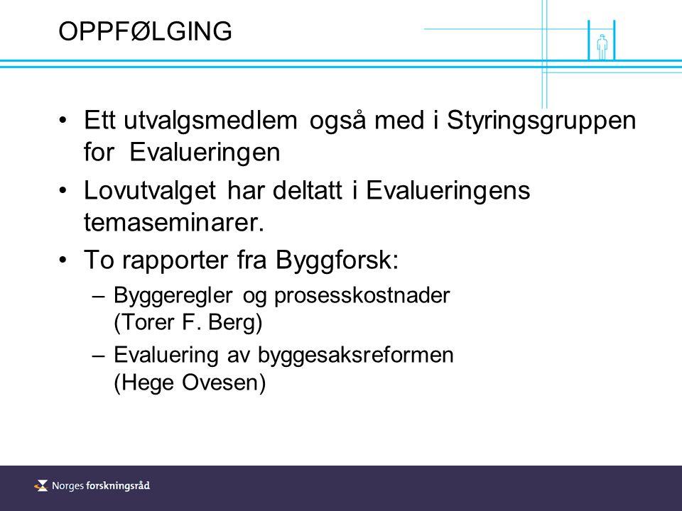 OPPFØLGING Ett utvalgsmedlem også med i Styringsgruppen for Evalueringen Lovutvalget har deltatt i Evalueringens temaseminarer.
