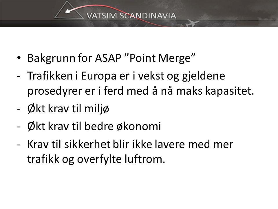 Bakgrunn for ASAP Point Merge -Trafikken i Europa er i vekst og gjeldene prosedyrer er i ferd med å nå maks kapasitet.