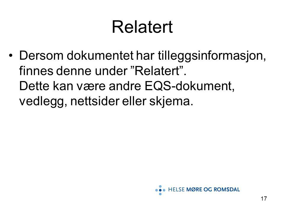 """17 Dersom dokumentet har tilleggsinformasjon, finnes denne under """"Relatert"""". Dette kan være andre EQS-dokument, vedlegg, nettsider eller skjema. Relat"""