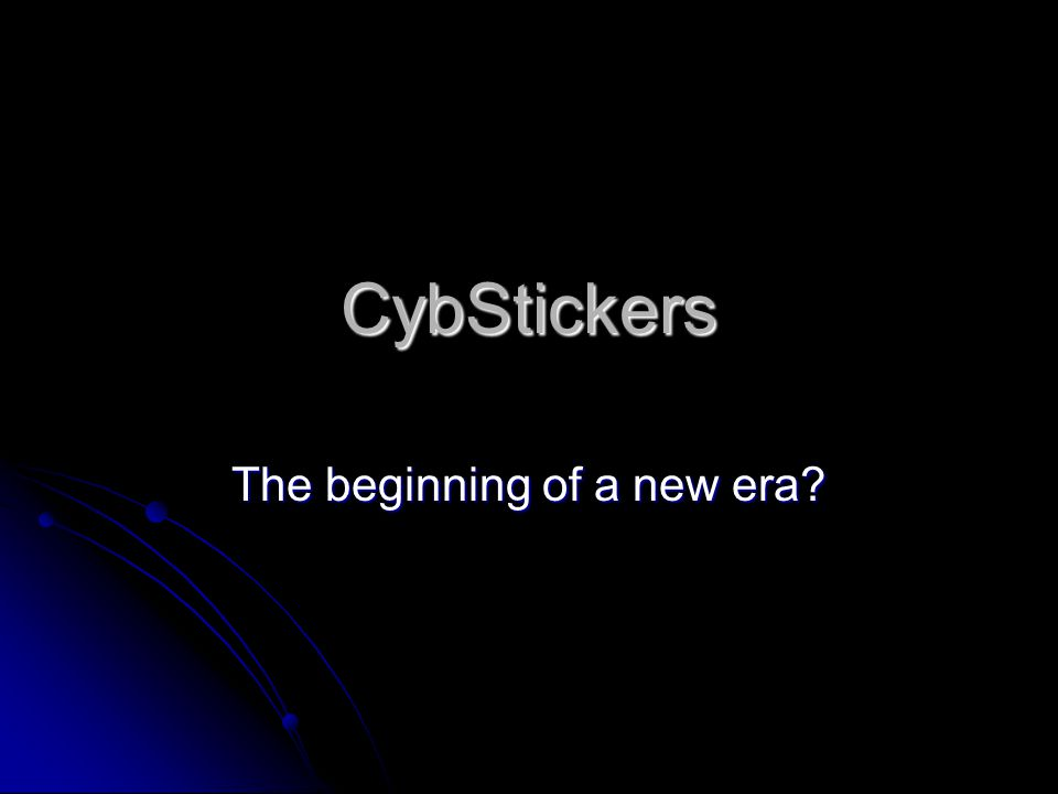 CybStickers The beginning of a new era