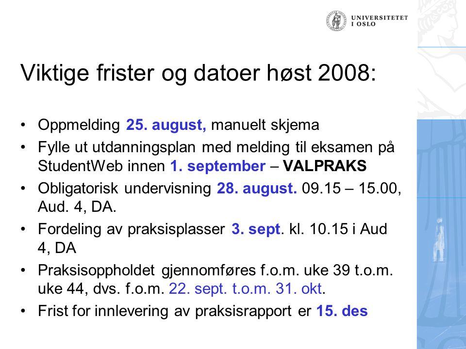 Viktige frister og datoer høst 2008: Oppmelding 25.