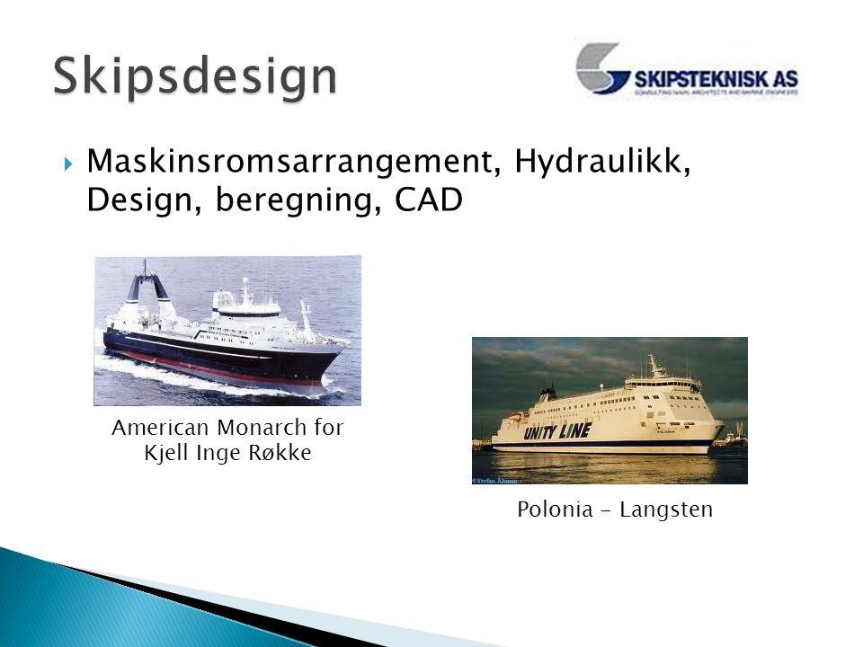  Maskinsromsarrangement, Hydraulikk, Design, beregning, CAD American Monarch for Kjell Inge Røkke Polonia - Langsten