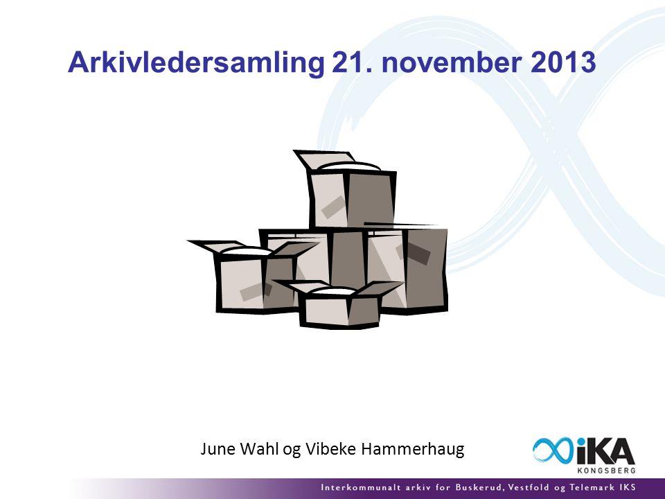 Arkivledersamling 21. november 2013 June Wahl og Vibeke Hammerhaug