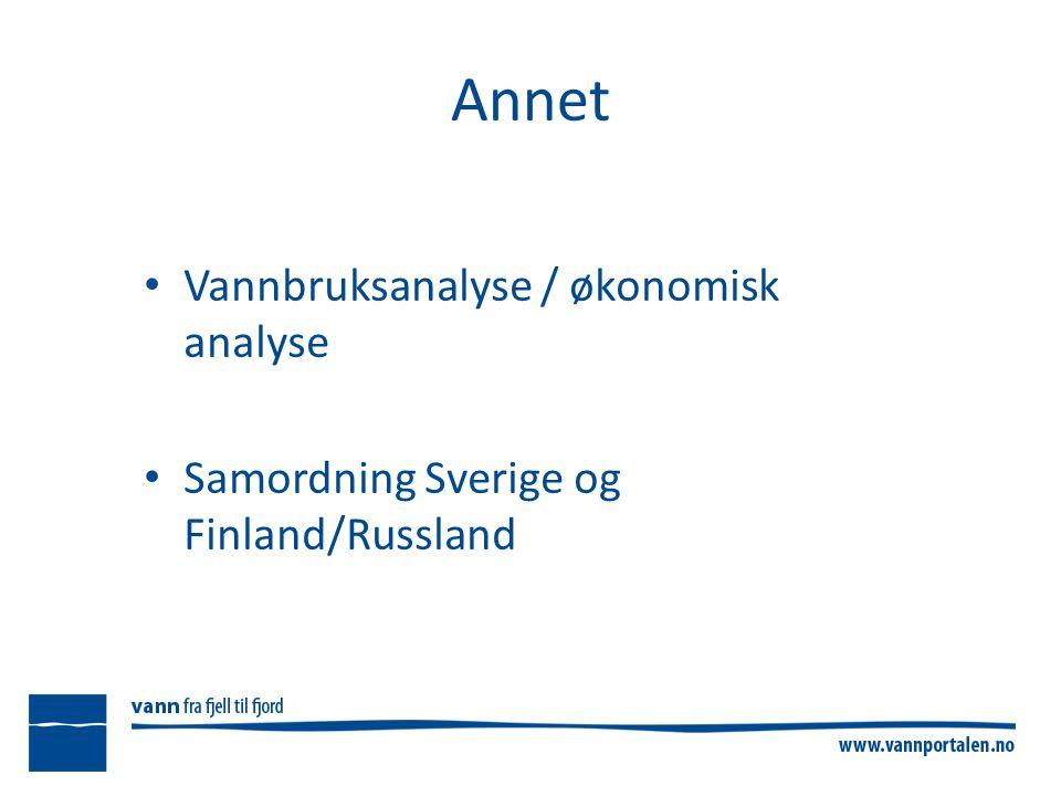 Annet Vannbruksanalyse / økonomisk analyse Samordning Sverige og Finland/Russland