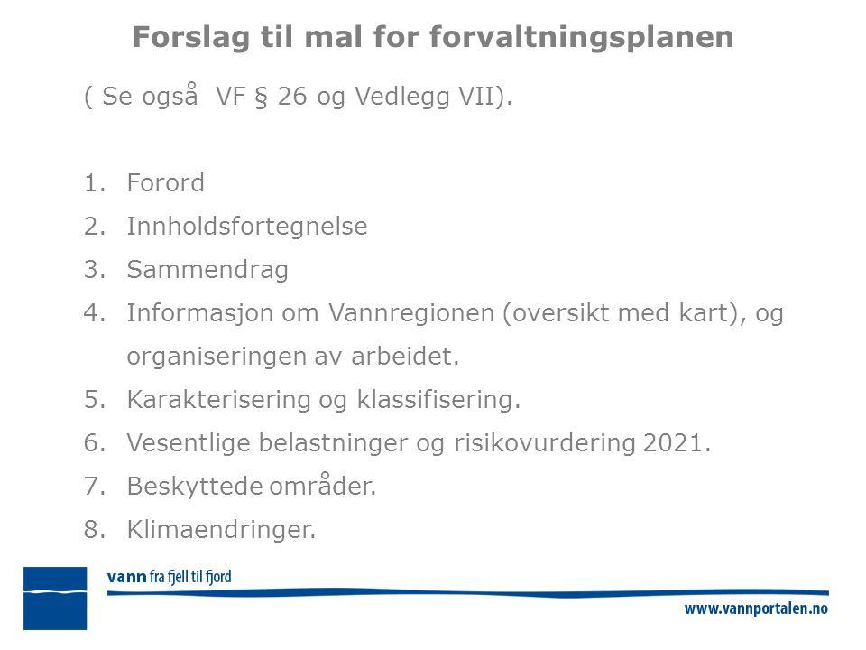 Forslag til mal for forvaltningsplanen ( Se også VF § 26 og Vedlegg VII).