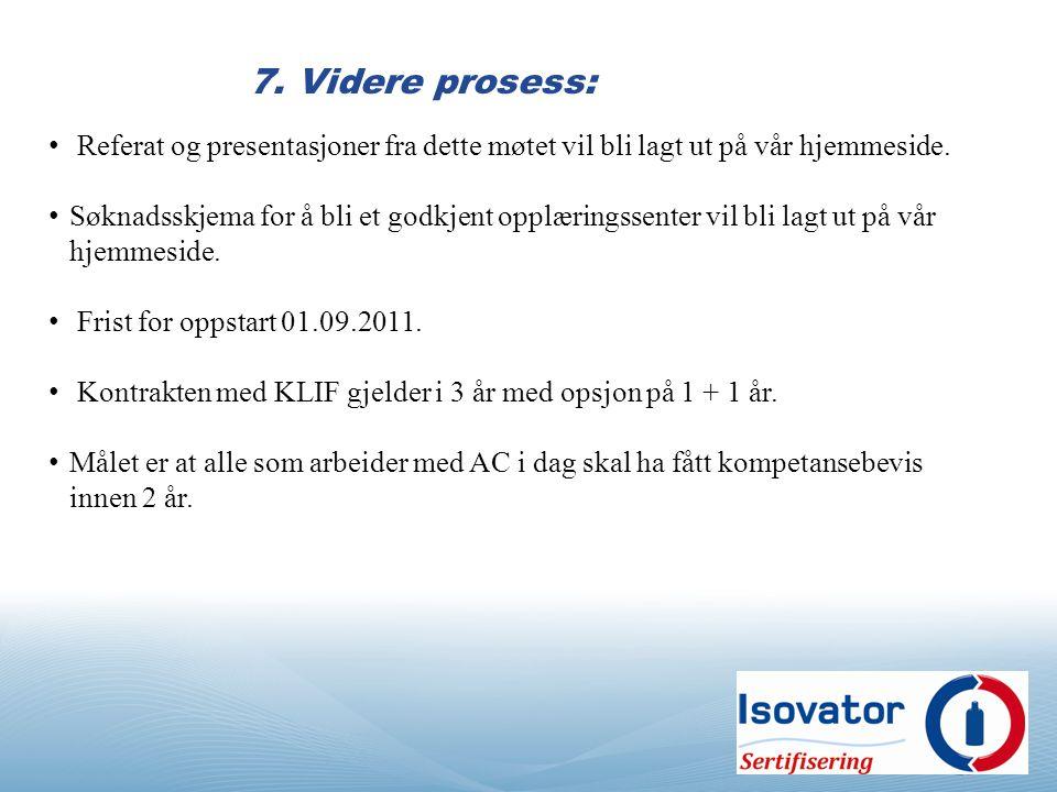7. Videre prosess: Referat og presentasjoner fra dette møtet vil bli lagt ut på vår hjemmeside.