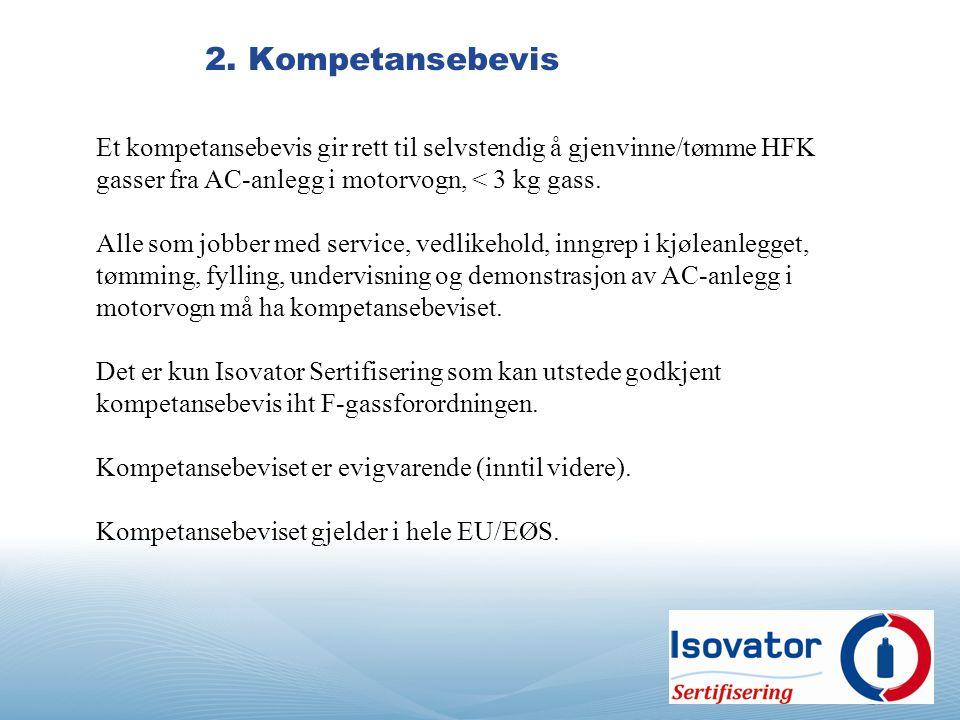 2.Kostnad for et kompetansebevis: Utstedelse av kompetansebevis: kr.