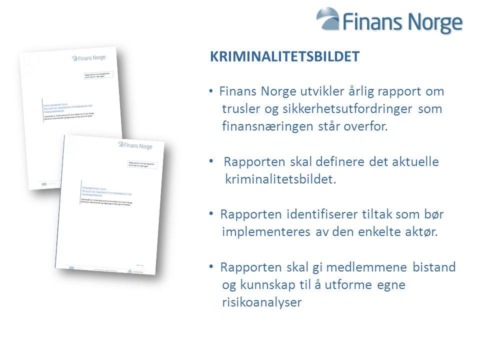 KRIMINALITETSBILDET Finans Norge utvikler årlig rapport om trusler og sikkerhetsutfordringer som finansnæringen står overfor. Rapporten skal definere
