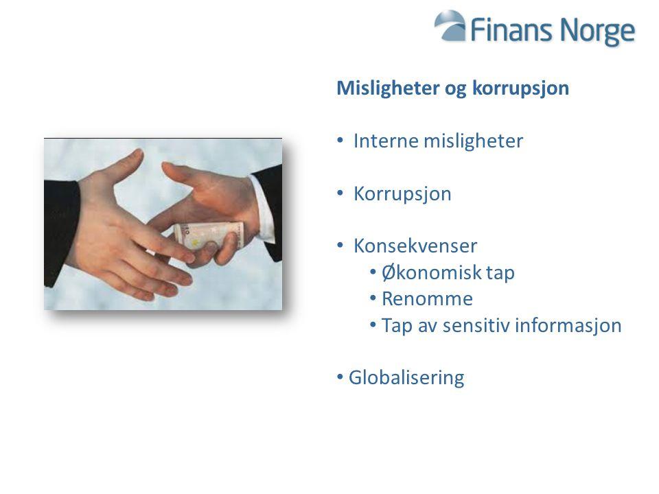 TRUSLER OG SIKKERHETSUTFORDRINGER FOR FINANSNÆRINGEN 2015 Misligheter og korrupsjon Interne misligheter Korrupsjon Konsekvenser Økonomisk tap Renomme