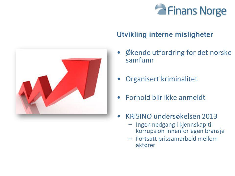 TRUSLER OG SIKKERHETSUTFORDRINGER FOR FINANSNÆRINGEN 2015 Utvikling interne misligheter Økende utfordring for det norske samfunn Organisert kriminalit