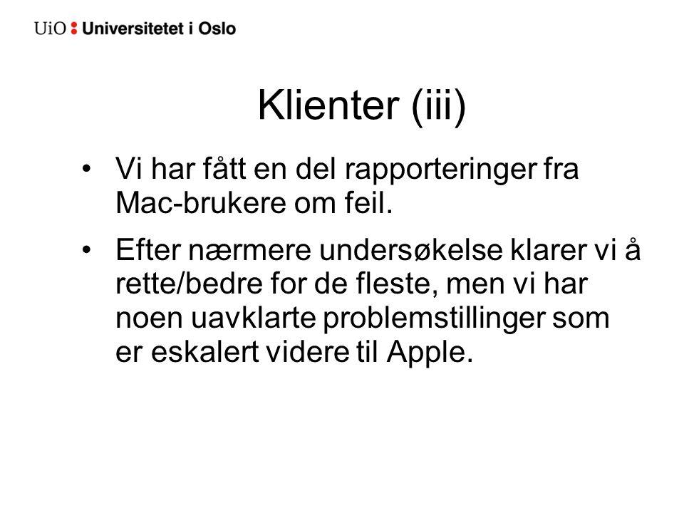 Klienter (iii) Vi har fått en del rapporteringer fra Mac-brukere om feil. Efter nærmere undersøkelse klarer vi å rette/bedre for de fleste, men vi har