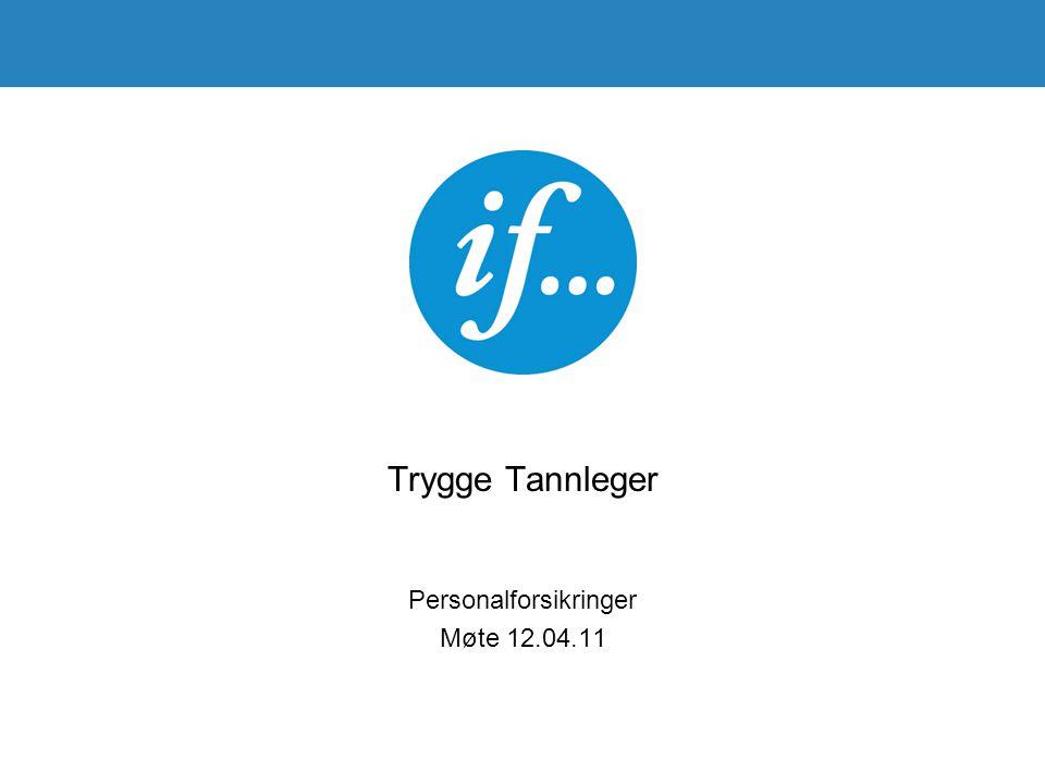 Trygge Tannleger Personalforsikringer Møte 12.04.11