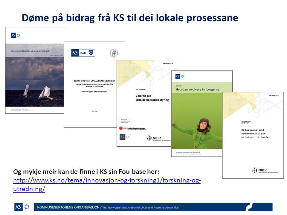 Døme på bidrag frå KS til dei lokale prosessane Og mykje meir kan de finne i KS sin Fou-base her: http://www.ks.no/tema/Innovasjon-og-forskning1/forskning-og- utredning/