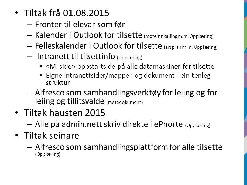 Tiltak frå 01.08.2015 – Fronter til elevar som før – Kalender i Outlook for tilsette (møteinnkalling m.m.