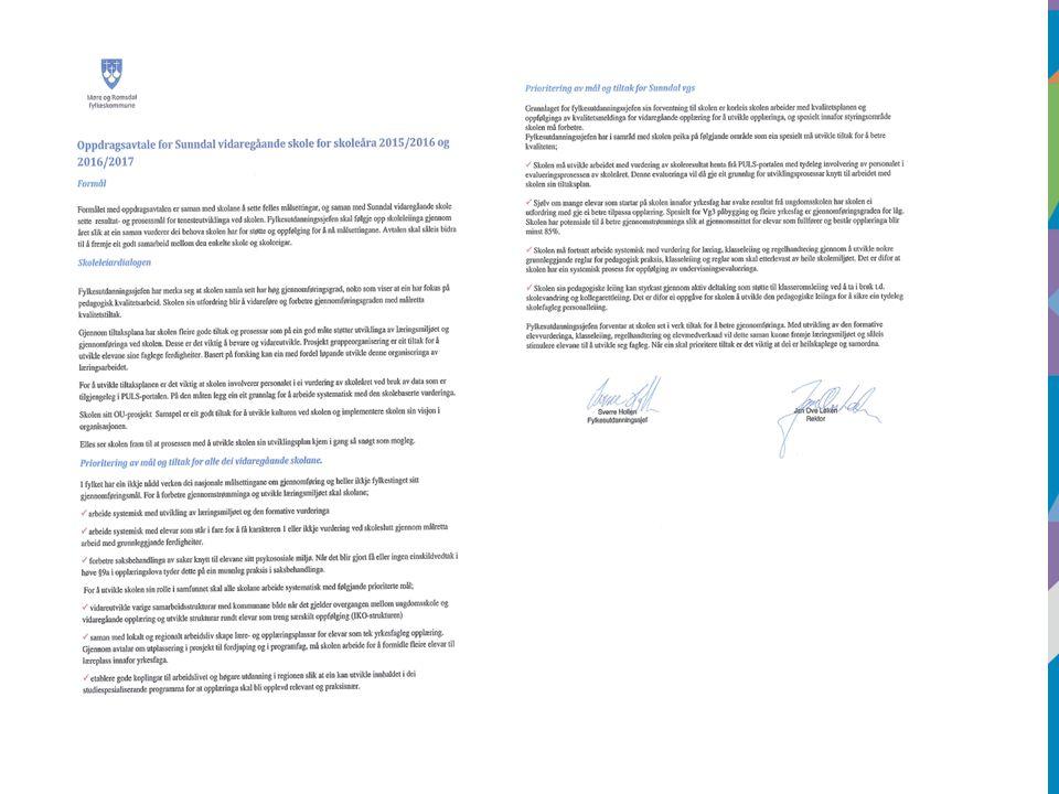 Oppdragsavtale Sunndal vgs Status – Høg gjennomføringsgrad – Pedagogisk kvalitetsarbeid Utfordring – Betre gjennomføringsgrad – Bevare og vidareutvikle tiltak forskingsbasert – Bruke data frå PULS – Utvikle skolekulturen