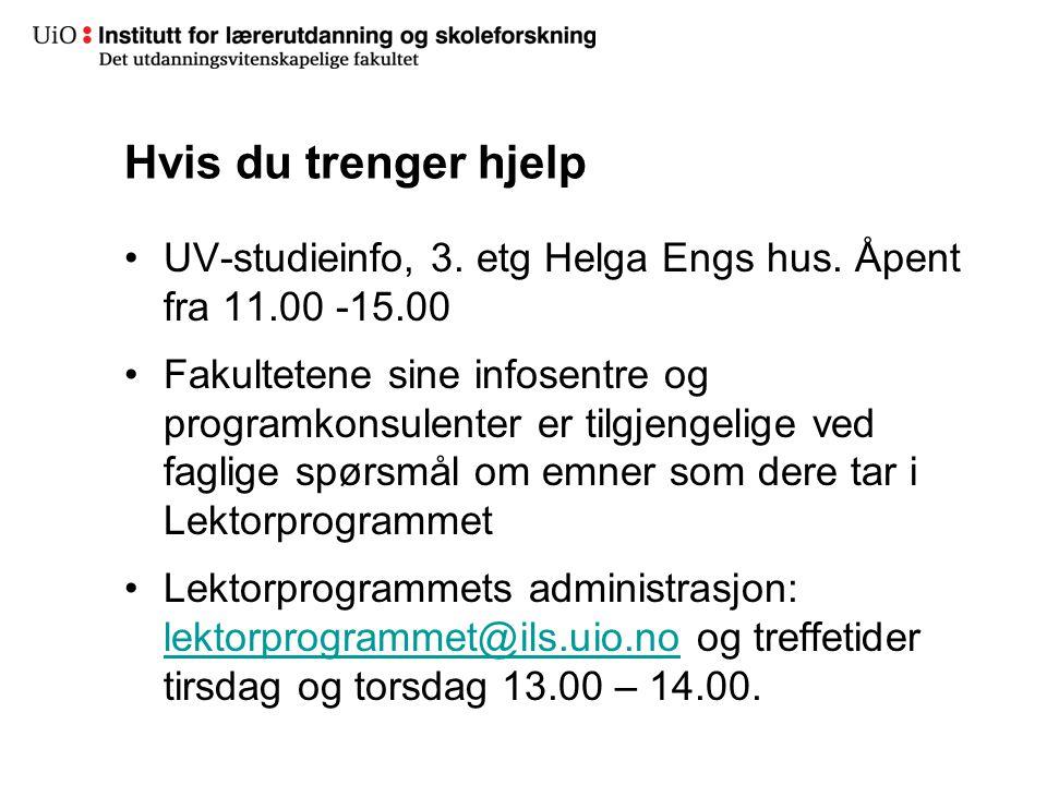 Hvis du trenger hjelp UV-studieinfo, 3. etg Helga Engs hus.