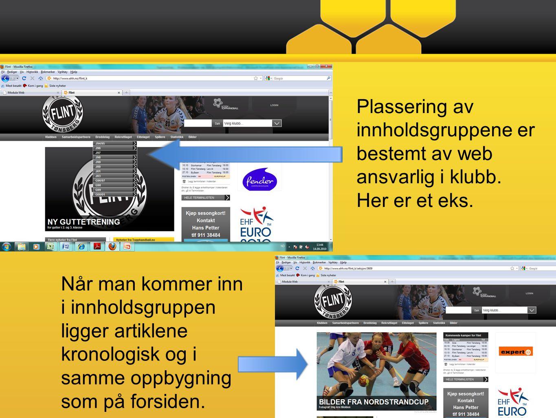 Plassering av innholdsgruppene er bestemt av web ansvarlig i klubb.