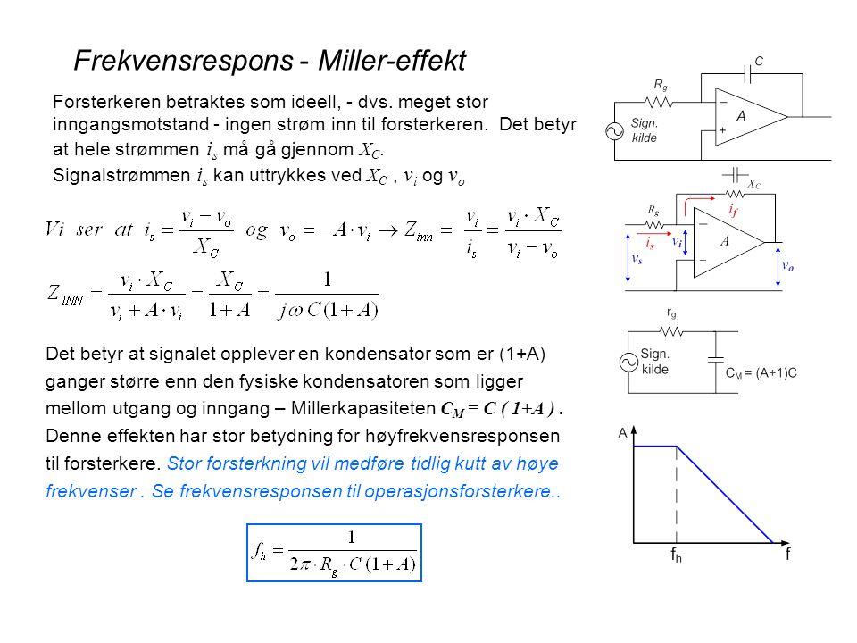 Det betyr at signalet opplever en kondensator som er (1+A) ganger større enn den fysiske kondensatoren som ligger mellom utgang og inngang – Millerkapasiteten C M = C ( 1+A ).