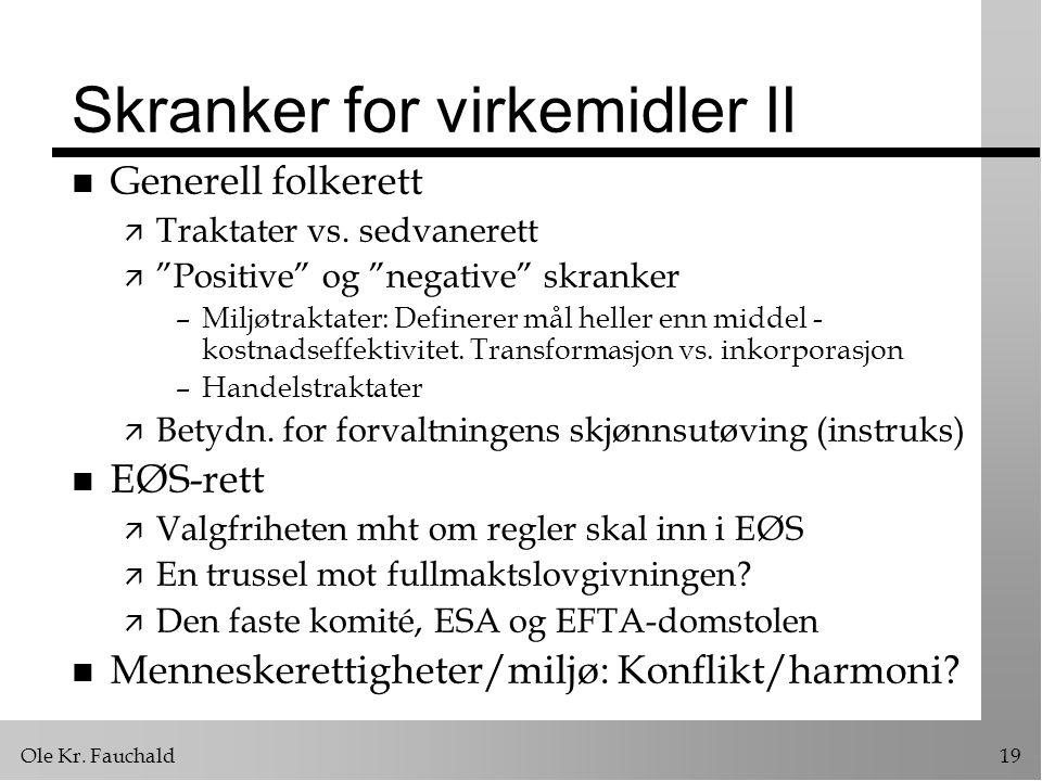 """Ole Kr. Fauchald19 Skranker for virkemidler II n Generell folkerett ä Traktater vs. sedvanerett ä """"Positive"""" og """"negative"""" skranker –Miljøtraktater: D"""