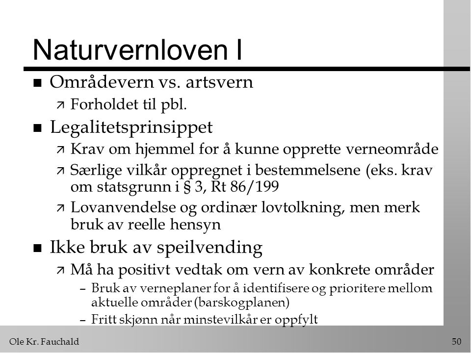 Ole Kr.Fauchald50 Naturvernloven I n Områdevern vs.