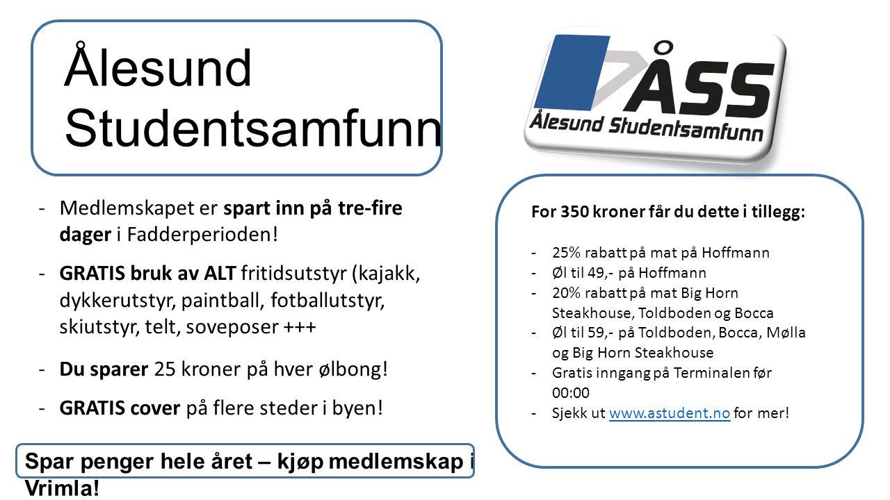 Ålesund Studentsamfunn -Medlemskapet er spart inn på tre-fire dager i Fadderperioden.