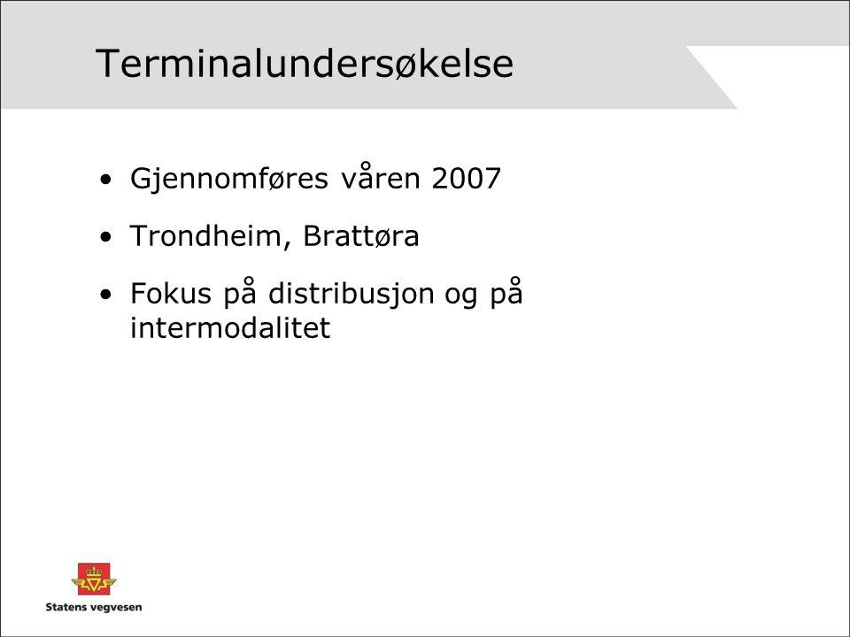 Terminalundersøkelse Gjennomføres våren 2007 Trondheim, Brattøra Fokus på distribusjon og på intermodalitet