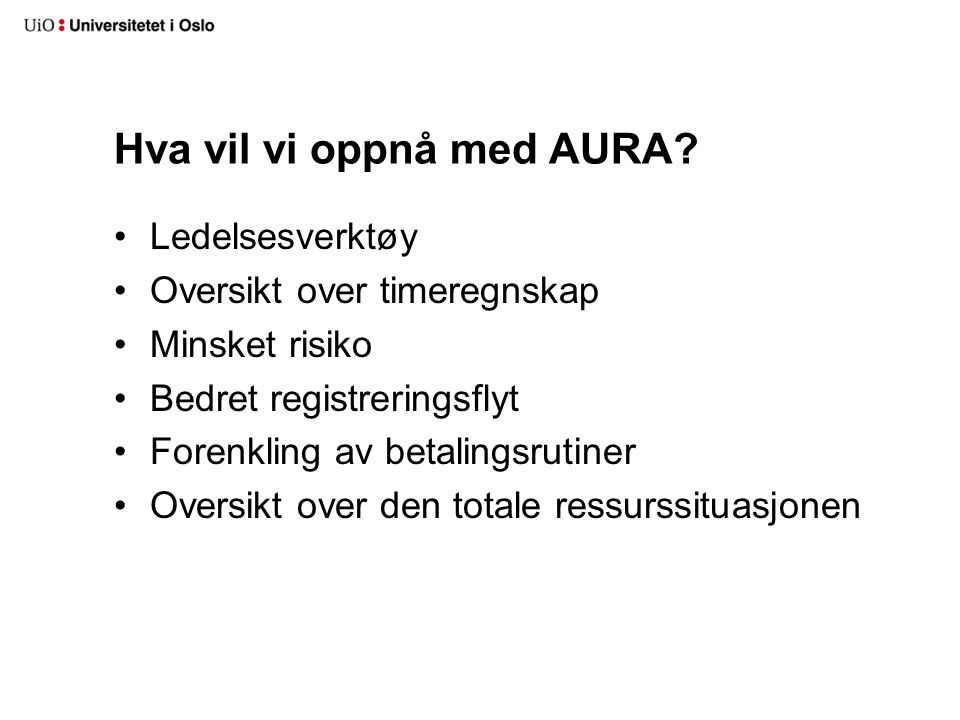 Hva vil vi oppnå med AURA.