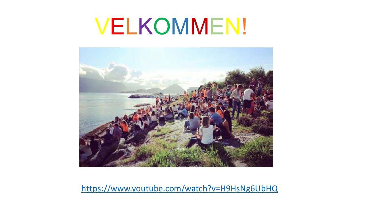 VELKOMMEN!VELKOMMEN! https://www.youtube.com/watch v=H9HsNg6UbHQ