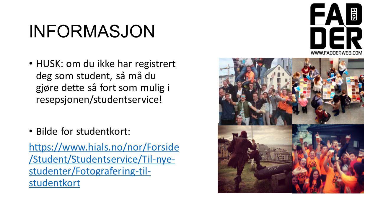 INFORMASJON HUSK: om du ikke har registrert deg som student, så må du gjøre dette så fort som mulig i resepsjonen/studentservice.