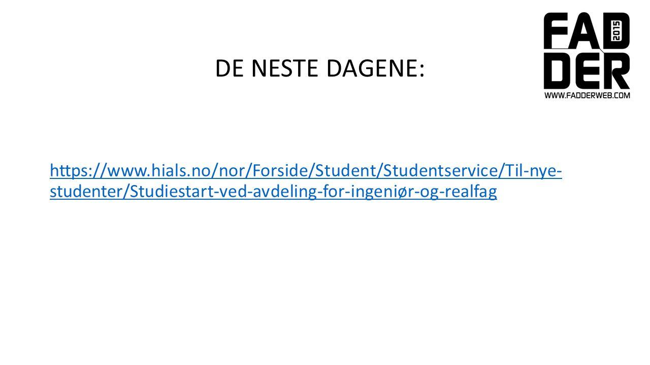 DE NESTE DAGENE: https://www.hials.no/nor/Forside/Student/Studentservice/Til-nye- studenter/Studiestart-ved-avdeling-for-ingeniør-og-realfag