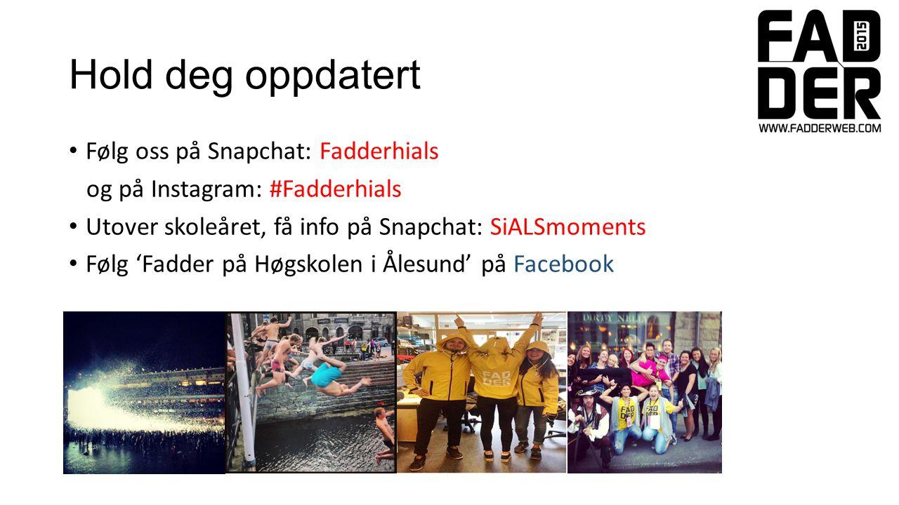 Hold deg oppdatert Følg oss på Snapchat: Fadderhials og på Instagram: #Fadderhials Utover skoleåret, få info på Snapchat: SiALSmoments Følg 'Fadder på Høgskolen i Ålesund' på Facebook