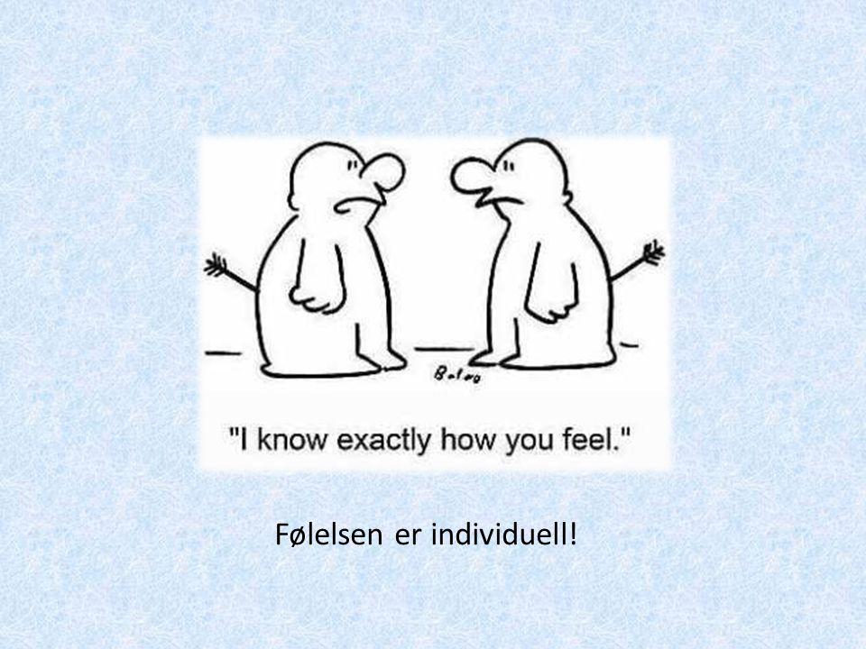 Følelsen er individuell!