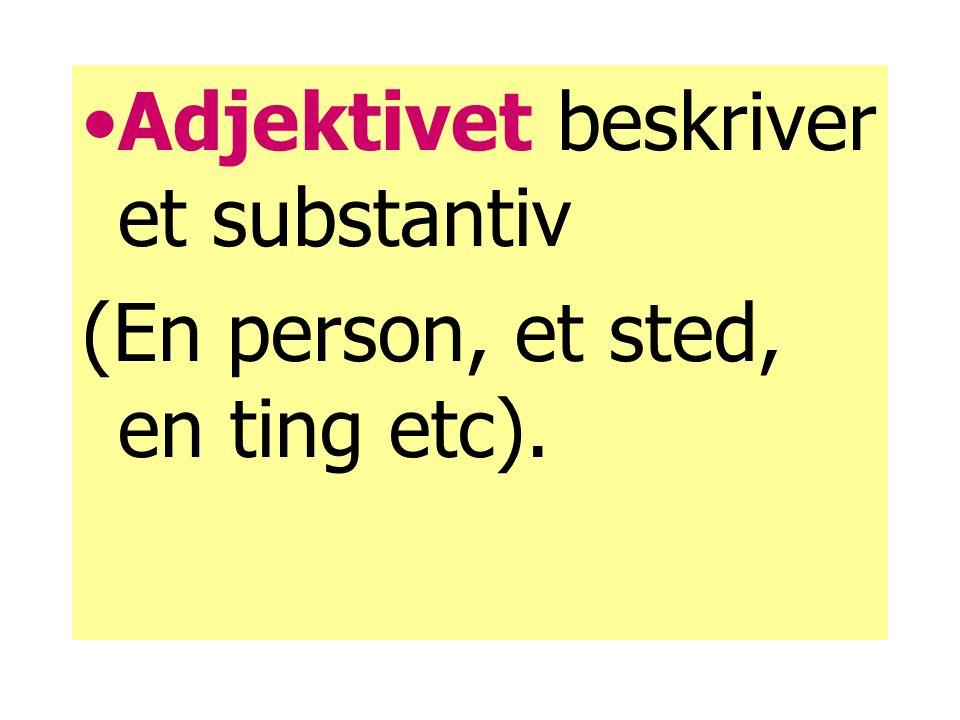 Adjektivene bøyes slik at de får samme kjønn og tall som det ordet de beskriver.