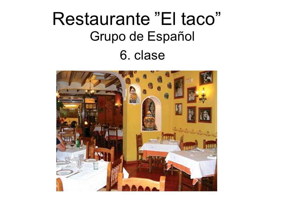 Restaurante El taco Grupo de Español 6. clase