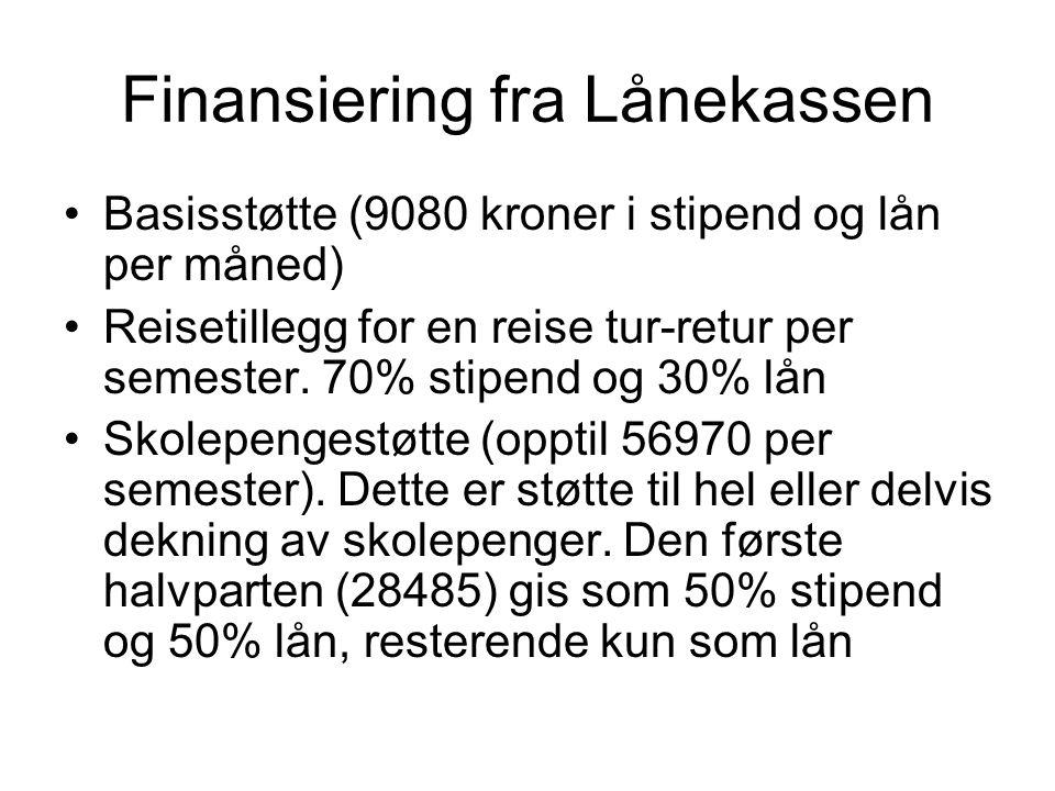 Finansiering fra Lånekassen Basisstøtte (9080 kroner i stipend og lån per måned) Reisetillegg for en reise tur-retur per semester.