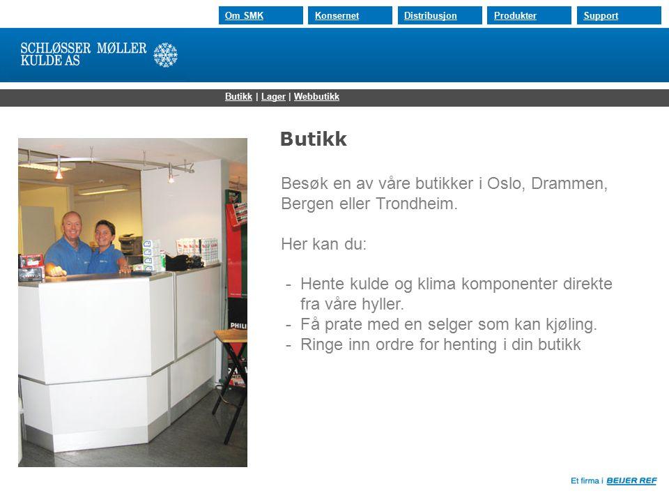 30.07.2015 Om SMKKonsernetDistribusjonProdukterSupport Butikk Besøk en av våre butikker i Oslo, Drammen, Bergen eller Trondheim. Her kan du: - Hente k