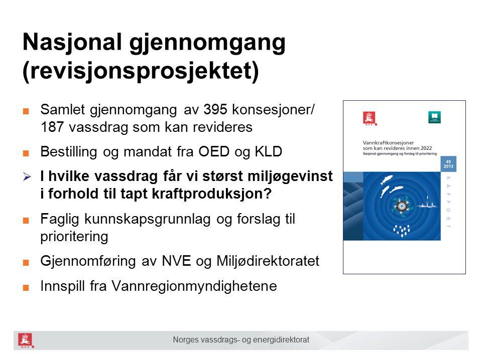 Norges vassdrags- og energidirektorat Nasjonal gjennomgang (revisjonsprosjektet) ■ Samlet gjennomgang av 395 konsesjoner/ 187 vassdrag som kan revider