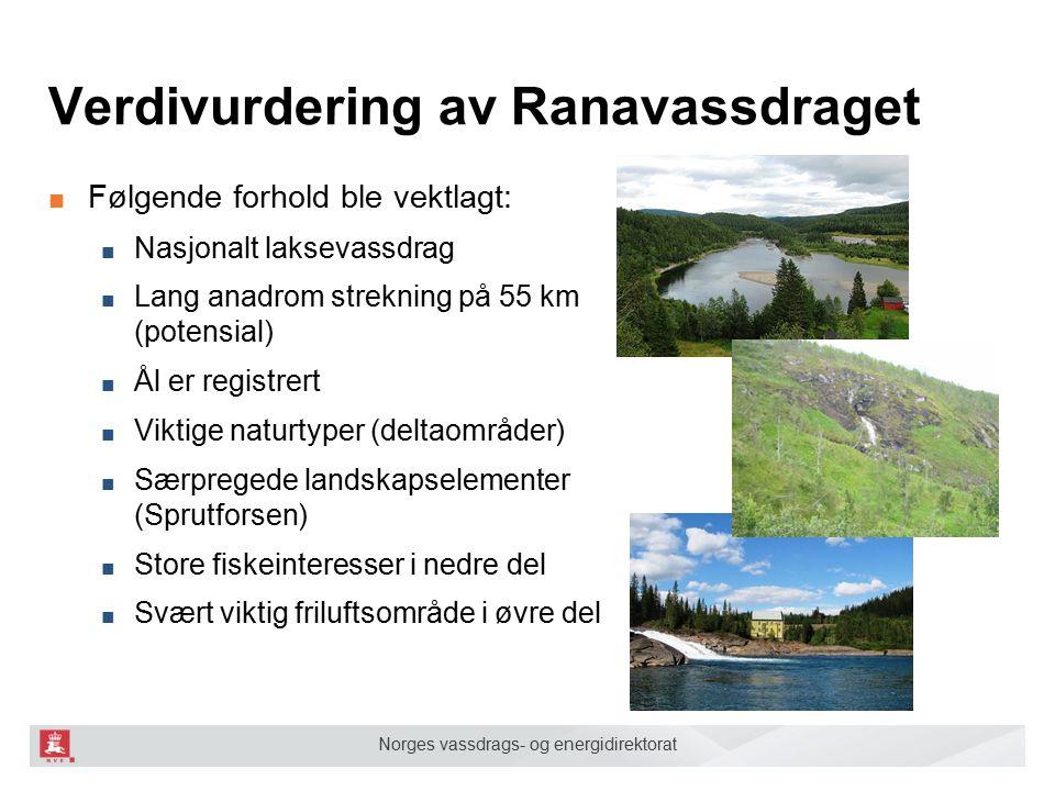 Norges vassdrags- og energidirektorat Verdivurdering av Ranavassdraget ■ Følgende forhold ble vektlagt: ■ Nasjonalt laksevassdrag ■ Lang anadrom strek
