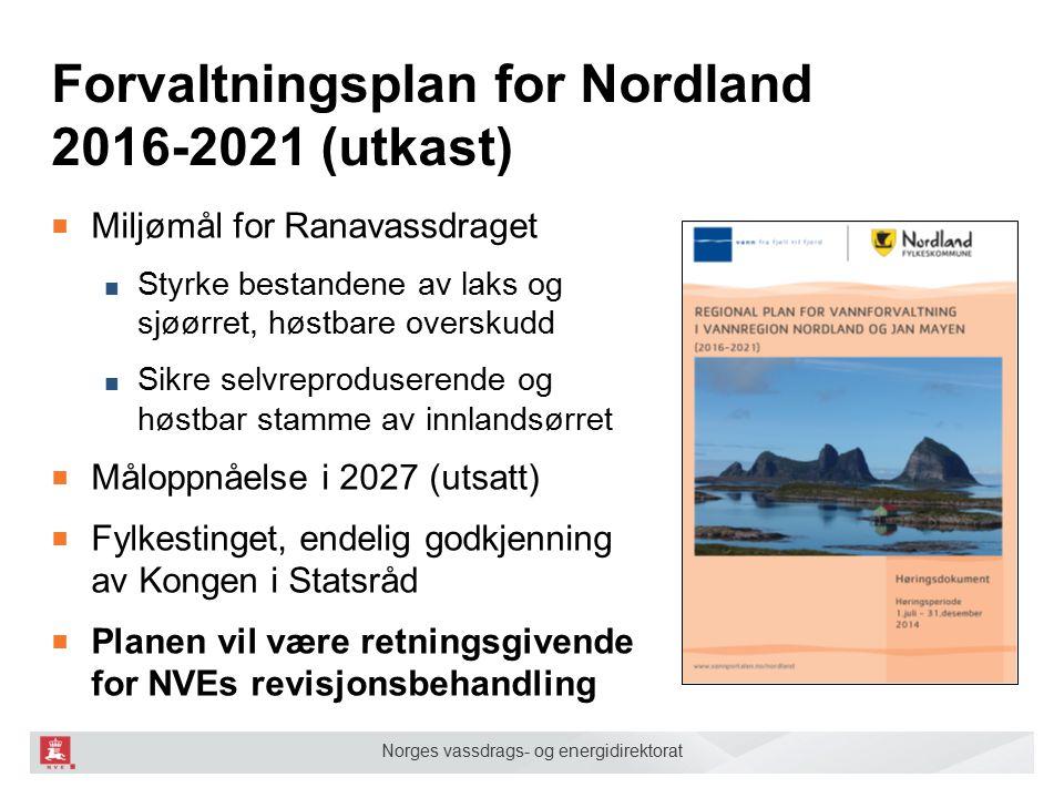 Norges vassdrags- og energidirektorat Forvaltningsplan for Nordland 2016-2021 (utkast) ■ Miljømål for Ranavassdraget ■ Styrke bestandene av laks og sj