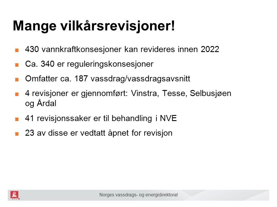 Norges vassdrags- og energidirektorat Mange vilkårsrevisjoner! ■ 430 vannkraftkonsesjoner kan revideres innen 2022 ■ Ca. 340 er reguleringskonsesjoner