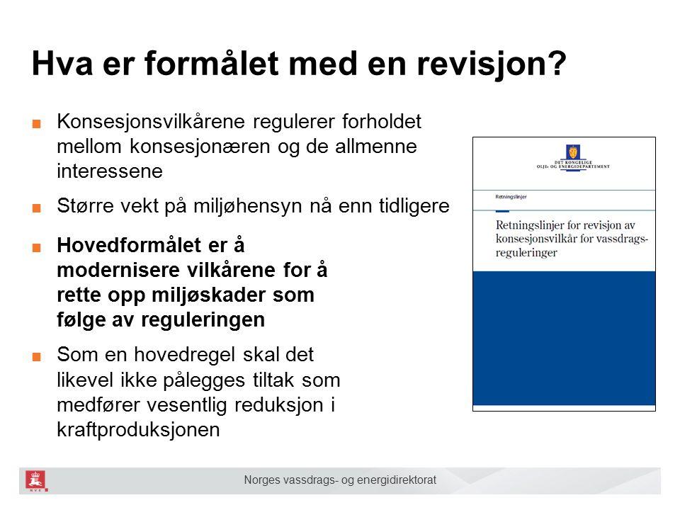 Norges vassdrags- og energidirektorat Hva er formålet med en revisjon? ■ Konsesjonsvilkårene regulerer forholdet mellom konsesjonæren og de allmenne i